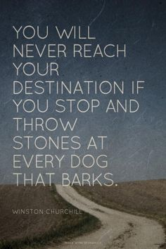 """You will never reach your destination..."" - Winston Churchill"