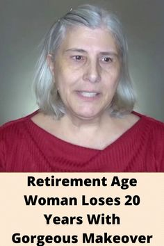 #Retirement Age Woman #Loses 20 Years With Gorgeous #Makeover