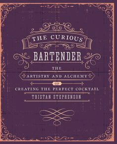 With the party season on its way, explore the art of mixing the perfect cocktail with Tristan Stephenson - The Curious Bartender - Ryland Peters & Small and CICO Books