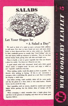 Wartime Recipes ~ Salads  These recipes are taken from the Ministry of Food leaflets issued in the United Kingdom during the Second World War