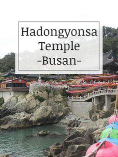 Korea's only seaside temple Hadongyonsa Temple in Busan  www.handulsofmoments.com