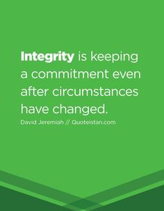 Maybe somebody should remember this when you are part of or married into a FAMILY! Integrity is keeping a commitment even after circumstances have changed. Commitment Quotes, Integrity Quotes, Honesty And Integrity, Wisdom Quotes, Words Quotes, Wise Words, Quotes To Live By, Life Quotes, Sayings