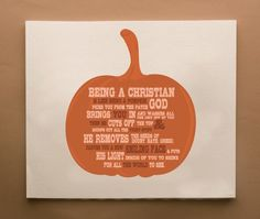 Searching for pumpkin carving ideas I came across this sweet poster talking about how Christians are like pumpkins - 'God... scoops out all the yucky stuff... and puts his light inside of you...' A...