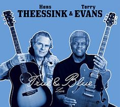Hans Theessink & Terry Evans - True & Blue Live CD - NEU - Rezension  http://www.moorsmagazine.com/muziek/jazz-blues/theessink-evans-true-blue-live/