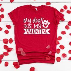 a2391e3ce My Dog Is My Valentine Shirt - Dog Mom - Dog Lover Gift - I'm Still Single  - Valentines Day Gift - Funny Valentine Gift - Unisex Graphic Tee