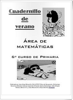 Buen cuadernillo de Verano del área de Matemáticas para 6º Nivel de Educación Primaria elaborado por José Ángel Morancho Díaz del Colegio Otero de Navascués de Cintruénigo (Navarra).