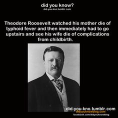 tragic....I may have to devote a whole board to Teddy Roosevelt's coolness under tremendous pressure