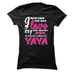 """#birthday #funny #humor... Nice T-shirts  How Much Love Of Yaya T-Shirt from (Cua-Tshirts)  Design Description: Theres nothing better than the feeling you get when someone calls you  Yaya. Share that feeling with our Personalized  T-shirt. Shirt features the saying """"I ne..."""