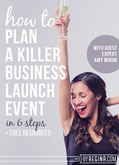 How to Plan a Killer Business Launch Event (in 6 steps) - by Regina [for bloggers + freelancers + creative businesses]