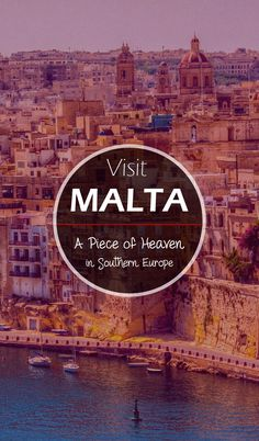 Visit Malta – Situated on the Mediterranean Sea, It is a Piece of Heaven in Southern Europe w Prehistoric Temples, Art Museums,  Amazing Beaches & much more!