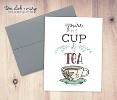 You're My Cup of Tea Greeting Card - Love, Anniversary Card, Thinking of You Card, Tea, Hand-drawn by TomDickandMary on Etsy https://www.etsy.com/listing/199548309/youre-my-cup-of-tea-greeting-card-love