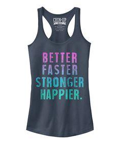 Indigo 'Better Faster Stronger Happier' Slim Fit Racerback Tank #zulily #zulilyfinds