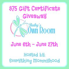 $75 Baby's Own Room Gift Certificate Giveaway - ends 6/27/13 >> Thank you to our Host - Everything Mommyhood!