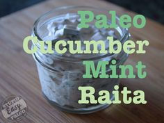 http://stupideasypaleo.com/2013/06/03/paleo-cucumber-mint-raita/ This cooling sauce is usually made with yogurt, but instead I used coconut cream, mint and a hint of lime to punch it up. #paleo #glutenfree #dairyfree