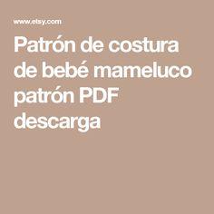 Patrón de costura de bebé mameluco patrón PDF descarga