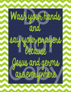 Wash Your Hand And Say Your Prayers Because Jesus and by AmyRoss22, $2.75