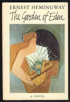 The Garden of Eden by Ernest Hemingway ~ The Bournes, a young American couple, begin their honeymoon in France/Spain where they meet a beautiful young woman named Marita, who claims she is in love with them both.