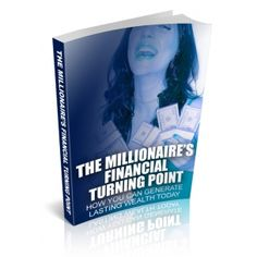 The Millionaires Financial Turning Point - Ebook - Private Label Rights Career Development, Private Label, Free Ebooks, Success, Marketing, Masters, Turning, Ebay, Business