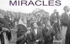 """New Film """"Miracles"""" Explores Extraordinary Events That Have Awed People for Years."""