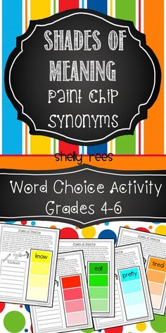 Word Choice and Synonym Activity Packet.  Contains 12 worksheets with ready-made paint chips and 12 worksheets with blank paint chips.  Also has colorful bulletin board letters for a final display of student work!  LOVE this!