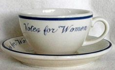 Suffrage tea cups : Suffrage china and suffrage movement tea parties