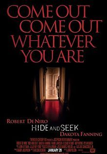 Hide and Seek:thriller,DakotaFanning.It was directed by John Polson.The film opened in the US in Jan2005,was top of the box office.It did not reach the same level of critical success;it garnered mainly negative reviews,receiving only a 13% on Rotten Tomatoes.The performances of the actors were highly praised however.Budget $25 mil,Box office $122,650,962.BBC Movies gave the film 2/5*,commenting that De Niro continues his long slide into mediocrity with yet another charmless psycho-thriller