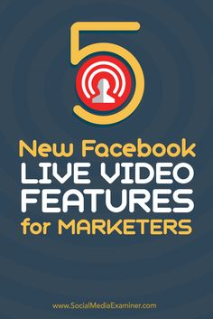 5 New Live Video Features for Marketers : Social Media Examiner