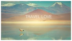 TRAVEL LOVE. Travel Footage from eight countries. Three different backpacker trips in under 5 minutes.  Chile, Bolivia, Peru, Uruguay, Argen...