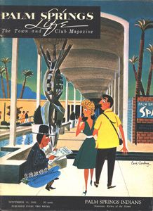 November 1960  ABOUT THE COVER: The new Palm Springs Spa, one of the desert's most beautiful buildings, is also a most lucrative source of lease revenue for its owners, the Agua Caliente Band of Mission Indians. Artist Earl Cordrey gives it the humorous touch.