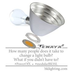 How many people does it take to change a light bulb? #PowerofX #LED