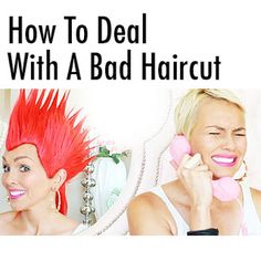 How To Deal With A Bad Hair Haircut...