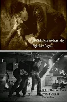 The Salvatore brothers may fight like dogs...but in the end they would die for each other