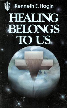 Healing Belongs To Us- Kenneth E. Hagin