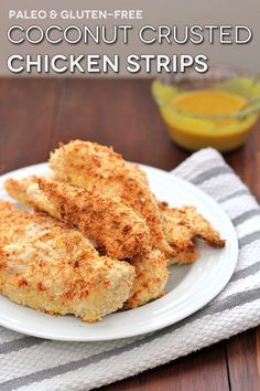 Coconut Crusted Chicken Strips: Paleo, gluten-free, and delicious!