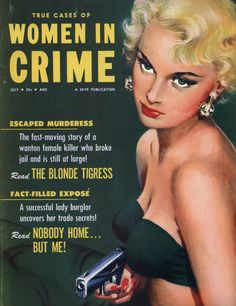 WOMEN IN CRIME ~Repinned Via Franco Gurskis Pulp Fiction Art, Pulp Art, Crime Fiction, Archie Comics, Art Trading Cards, Pulp Magazine, Magazine Covers, Magazine Art, Tattoo