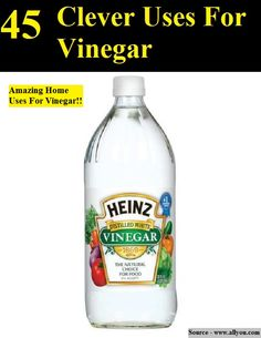 45 Clever Uses For Vinegar...For more creative tips and ideas FOLLOW https://www.facebook.com/homeandlifetips