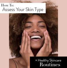 How to Assess Your Skin Type + Healthy Skincare Routines — Speyeral Beauty Oily Skin Care, Healthy Skin Care, Skin Routine, Makeup Routine, Combination Skin Care Routine, Dry Skincare, Facial Steaming, Normal Skin, Organic Skin Care