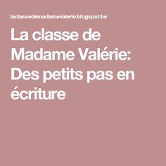 La classe de Madame Valérie: Des petits pas en écriture