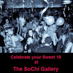 Celebrate your Sweet 16 at The SoChi Gallery!