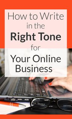 How to write in the right tone for your online business.