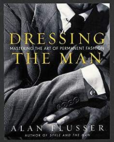 Browse Inside Dressing the Man: Mastering the Art of Permanent Fashion, by Alan Flusser, a Hardback from Dey Street Books, an imprint of HarperCollins Publishers Sharp Dressed Man, Well Dressed Men, My Guy, The Man, Gq, Modern Mens Fashion, Men's Fashion, Fashion Guide, Fashion Outfits