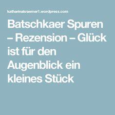 Batschkaer Spuren – Rezension – Glück ist für den Augenblick ein kleines Stück Candles, Thoughts