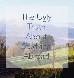 The Ugly Truth About Studying Abroad in Spain (and the rest of the world) // I'm Just Jess
