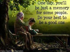 Be a good memory.