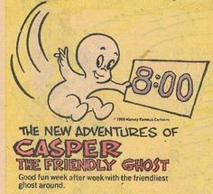 Casper the Friendly Ghost from 1969 on ABC. These were reruns of the old Harvey cartoons.