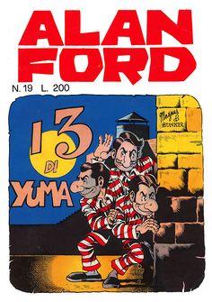Alan Ford 19 - dicembre 1970 - I tre di yuma - Soggetto e Sceneggiatura Max Bunker - matite Magnus - chine Giovanni Romanini - Copertina Magnus