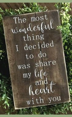 The most wonderful thing I decided to do was share my life and heart with you love wall decor wedding sign farmhouse style bedroom decor farmhouse decor wall art rustic sign rustic decor wood sign home decor Wood Signs Home Decor, Rustic Wood Signs, Cheap Home Decor, Rustic Decor, Farmhouse Decor, Diy Home Decor, Farmhouse Style, Wooden Signs, Farmhouse Signs