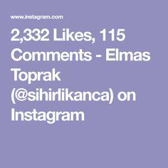 2,332 Likes, 115 Comments - Elmas Toprak (@sihirlikanca) on Instagram