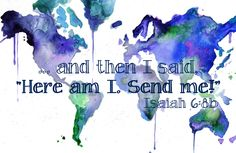 Isaiah 6:8 superimposed on an original watercolor by Jessica Durrant