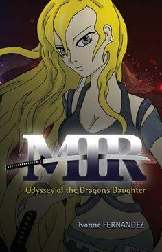 MIR: Odyssey of the Dragon's Daughter by Ivonne Fernandez. $9.64. 201 pages. Publisher: Ivonne Fernandez, Shared Pen Edition (April 7, 2011)
